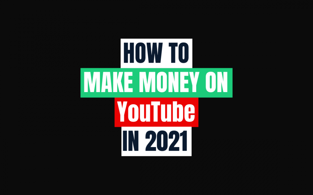 How to make money on YouTube in 2021 img