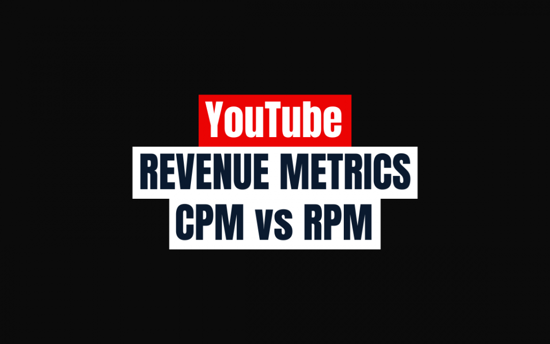 What are CPM and RPM? YouTube Revenue