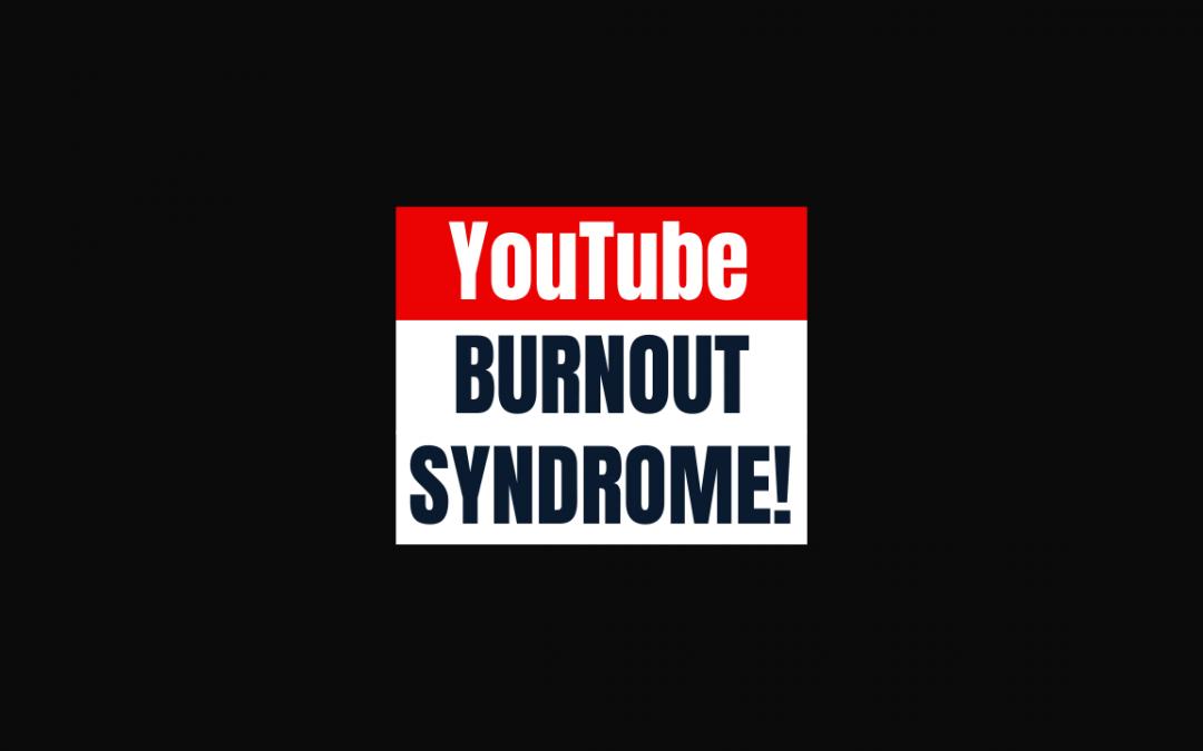 YouTube burnout post image